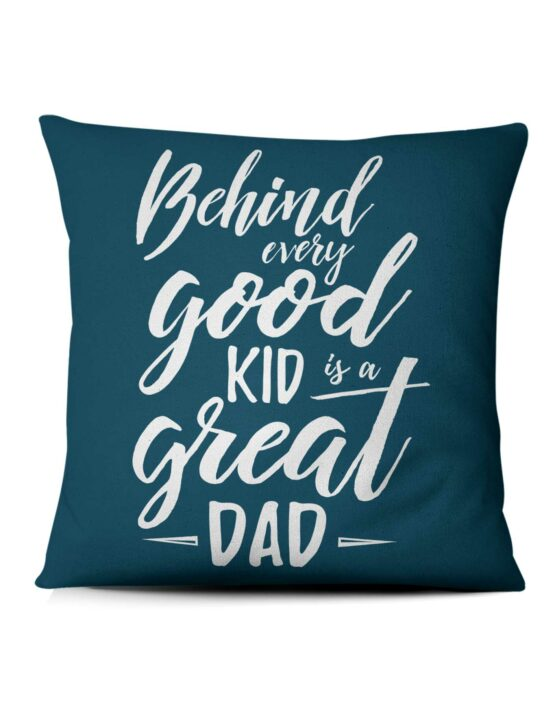 Behind Every Good Kid is a Great Dad Custom Picture Pillow 2