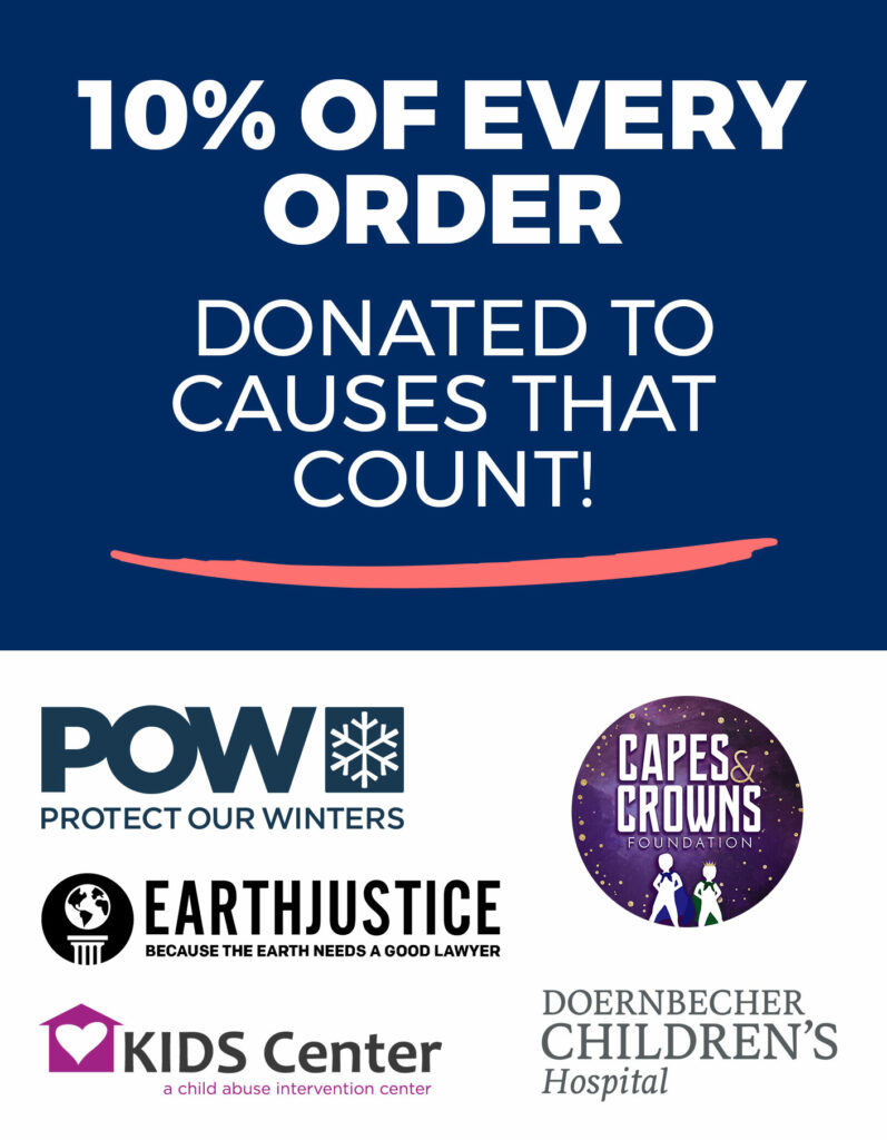10% of Every Order is Donate to Causes that Count!